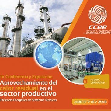IV Conferencia & Exposición – Aprovechamiento del calor residual en el sector productivo – 17 y 18 Abril 2018