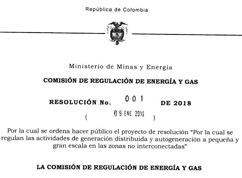 Resolución CREG 001 de 09-Enero-2018 – Regulación de las actividades de generación distribuida y autogeneración a pequeña y gran escala en las Zonas No Interconectadas.