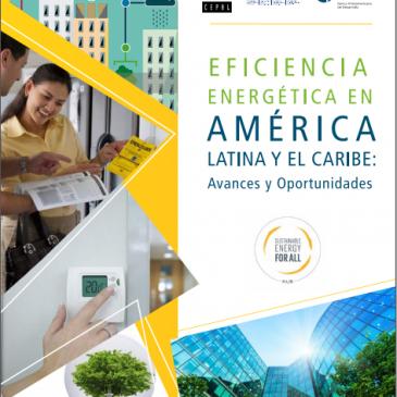 Eficiencia Energética en América Latina y el Caribe: Avances y Oportunidades