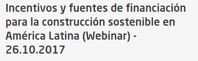 Incentivos y fuentes de financiación para la construcción sostenible en América Latina (Webinar)