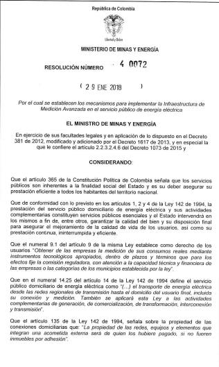 Medidores bidireccionales e inteligentes de Energía Eléctrica: La Resolución 40072 del 29-Ene-2018 del Ministerio de Minas y Energía establece los mecanismos para implementar la Infraestructura de Medición Avanzada en el servicio público de energía eléctrica.