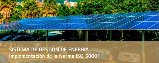 SISTEMA DE GESTIÓN DE ENERGÍA Implementación de la Norma ISO 50001